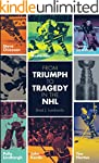 From Triumph to Tragedy in the NHL