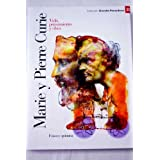 Marie y Pierre Curie: vida, pensamiento y obra