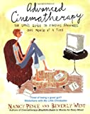 Advanced Cinematherapy: The Girl's Guide to Finding Happiness One Movie at a Time (0440509157) by West, Beverly
