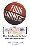 img - for By Joe Menzer FOUR CORNERS: HOW UNC, NC STATE, DUKE, AND WAKE FOREST MADE NORTH CAROLINA THE CROSSROADS OF THE BAS (Reprint) [Paperback] book / textbook / text book