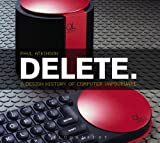 Delete: A Design History of Computer Vapourware (0857853473) by Atkinson, Paul