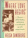 img - for Where Love Begins book / textbook / text book