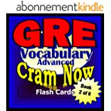 GRE Prep Test ADVANCED VOCABULARY Flash Cards--CRAM NOW!--GRE Exam Review Book & Study Guide (GRE Cram Now! 2) (English Edition)