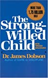 The Strong-Willed Child (084236661X) by James C. Dobson