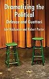 Dramatizing the Political: Deleuze and Guattari (0230580718) by Porter, Robert