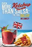img - for Even More Ketchup than Salsa: The Final Dollop book / textbook / text book