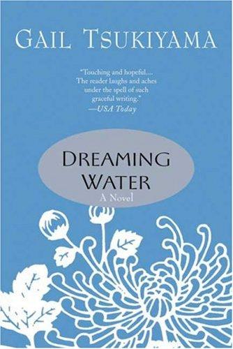 Dreaming Water, Gail Tsukiyama