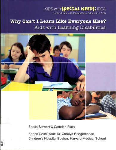 Why Can't I Learn Like Everyone Else?: Kids With Learning Disabilities (Kids With Special Needs)