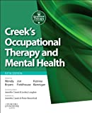 img - for Creek's Occupational Therapy and Mental Health, 5e (OCCUPATIONAL THERAPY & MENTAL) book / textbook / text book