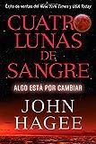 img - for Cuatro Lunas de Sangre: Algo Est  Por Cambiar (Spanish Edition) book / textbook / text book