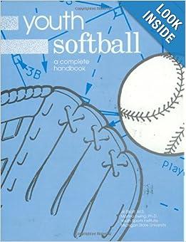 Youth Softball: A Complete Handbook by Jill Elliott