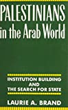 img - for Palestinians in the Arab World: Institution Building and the Search for State book / textbook / text book