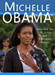 Michelle Obama: Speeches on Life, Lov...