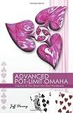 Advanced Pot-Limit Omaha Volume III: The Short-handed Workbook: Volume 3