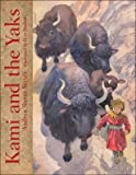 Kami and the Yaks [KAMI & THE YAKS] [Hardcover]
