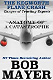 The Kegworth Plane Crash: Danger of Trusting Experts (Anatomy of Catastrophe Book 5)