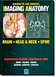 img - for Diagnostic and Surgical Imaging Anatomy: Brain, Head and Neck, Spine: Published by Amirsys  book / textbook / text book