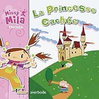 Missy Mila La princesse cachée