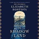 The Shadow Land: A Novel Hörbuch von Elizabeth Kostova Gesprochen von: Barrie Kreinik