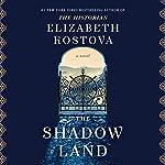 The Shadow Land: A Novel | Elizabeth Kostova