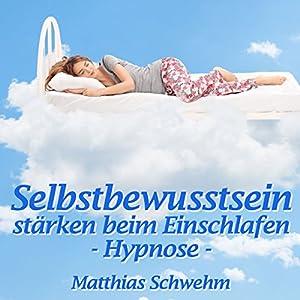 Selbstbewusstsein stärken beim Einschlafen Hörbuch
