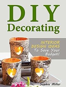 DIY Decorating: Interior Design Ideas To Save Your Budget (DIY Projects, DIY Decorating, decorating ideas)