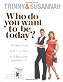 Who Do You Want to be Today?: Be Inspired to Do Something Different (0753826267) by Constantine, Susannah