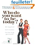 Who Do You Want to be Today?: Be Insp...