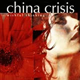 Wishful Thinking (Rm)by China Crisis