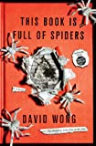 img - for This Book Is Full of Spiders: Seriously, Dude, Don't Touch It book / textbook / text book