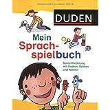 """Duden - Mein Sprachspielbuch: Sprachf�rderung mit Liedern, Spielen und Reimenvon """"Ute Diehl"""""""