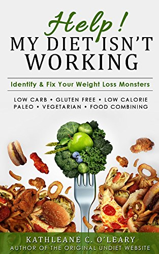 ebook: Help! My Diet Isn't Working: Identify & Banish Your Weight Loss Monsters (B019L5QVDY)