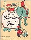 More Singing Fun