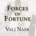 Forces of Fortune: The Rise of the New Muslim Middle Class and What It Will Mean for Our World | Vali Nasr