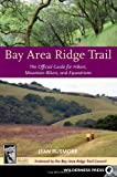 Search : Bay Area Ridge Trail: The Official Guide for Hikers, Mountain Bikers and Equestrians