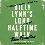 Billy Lynn's Long Halftime Walk: A Novel | Ben Fountain