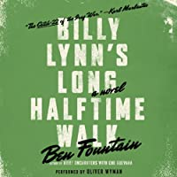 Billy Lynn's Long Halftime Walk: A Novel (       UNABRIDGED) by Ben Fountain Narrated by Oliver Wyman