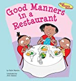 Good Manners in a Restaurant (Good Manners Matter!)