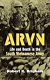 ARVN: Life and Death in the South Vietnamese Army (Modern War Studies)
