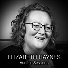 FREE: Audible Interview with Elizabeth Haynes: Audible Sessions Discours Auteur(s) : Elizabeth Haynes,  Audible Narrateur(s) : Elizabeth Haynes