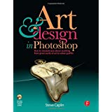 Art and Design in Photoshop: How to simulate just about anything from great works of art to urban graffitiby Steve Caplin