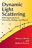img - for Dynamic Light Scattering: With Applications to Chemistry, Biology, and Physics (Dover Books on Physics) Unabridged edition by Berne, Bruce J., Pecora, Robert, Physics (2000) Paperback book / textbook / text book