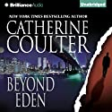 Beyond Eden (       UNABRIDGED) by Catherine Coulter Narrated by Renee Raudman, Paul Costanzo
