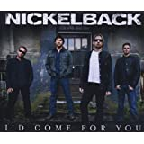 "I'd Come for You (2track)von ""Nickelback"""