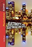Electricity and Electrical Circuits (Physical Science in Depth) (0431081158) by Davis, Barbara J.