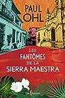 Les Fantomes de la Sierra Maestra par Ohl