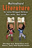 img - for Multicultural Literature for Latino Bilingual Children: Their Words, Their Worlds book / textbook / text book