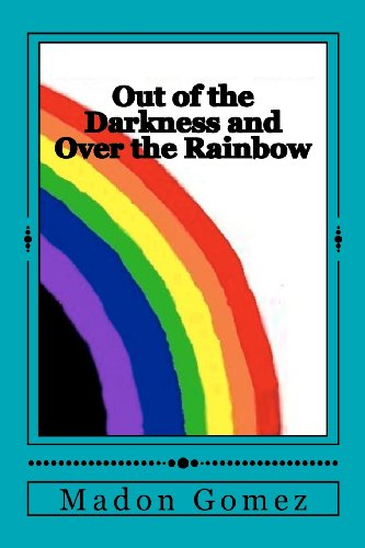 Out of the Darkness and Over the Rainbow: A personal journey of Love and Acceptance