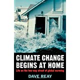 Climate Change Begins at Home: Life on the Two-way Street of Global Warmingby Dr Dave Reay