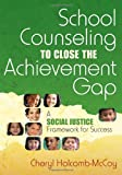 img - for School Counseling to Close the Achievement Gap: A Social Justice Framework for Success book / textbook / text book
